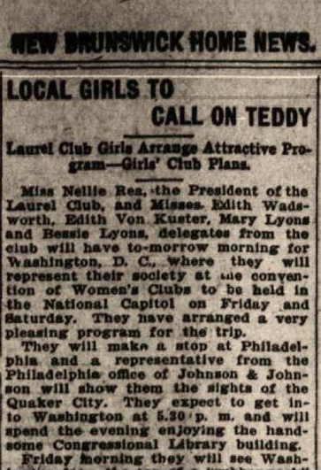 "New Brunswick Home News article, April 29, 1908, ""Local Girls to Call on Teddy.""   Image Courtesy of the New Brunswick Free Public Library."